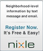 Neighborhood-level information by text message and email. Register Now. It's Free and Easy! Nixle